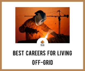 Best Careers for Living Off-Grid