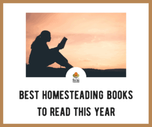 Best Homesteading Books to Read