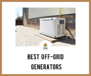 Best Off-Grid Generators