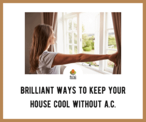 Ways to Keep House Cool without Air Conditioning
